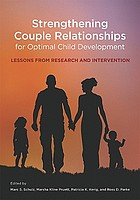 Strengthening couple relationships for optimal child development : lessons from research and intervention