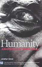 Humanity : a moral history of the twentieth century