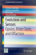 Evolution and senses : opsins, bitter taste, and olfaction