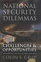 National security dilemmas : challenges & opportunities