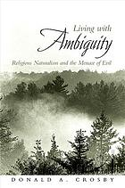 Living with ambiguity : religious naturalism and the menace of evil