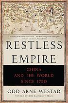 Restless empire : China and the world since 1750