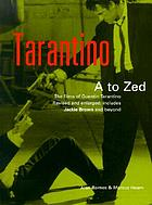 Tarantino A to Zed : the films of Quentin Tarantino