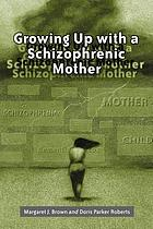 Growing up with a schizophrenic mother