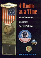 A room at a time : women's entry into party politics from the mid-nineteenth century to the mid-1960s