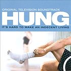 Hung : it's hard to make an indecent living : original television soundtrack.