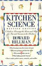 Kitchen science : a guide to knowing the hows and whys for fun and success in the kitchen