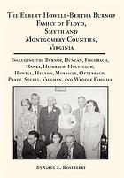 The Elbert Howell-Bertha Burnop Family of Floyd, Smyth and Montgomery Counties, Virginia : including the Burnop, Duncan, Fischbach, Hanks, Heimbach, Holtzclaw, Howell, Hylton, Morricle, Otterbach, Pratt, Stuell, Vaughan, and Weddle Families