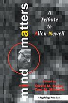 Mind matters : a tribute to Allen Newell