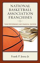 National Basketball Association franchises : team performance and financial success
