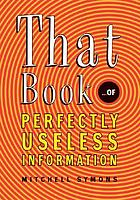 That book-- of perfectly useless information