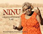 Ninu grandmother's law : the autobiography of Nura Nungalka Ward