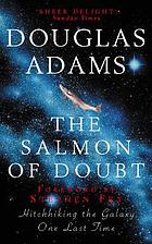 The salmon of doubt : and other writings