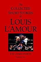 The collected short stories of Louis L'Amour : the crime stories : volume 6