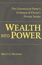 Wealth into power : the Communist Party's embrace of China's private sector