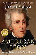 American Lion : Andrew Jackson in the White House
