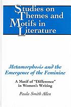 Metamorphosis and the emergence of the feminine : a motif of
