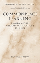 Commonplace learning : Ramism and its German ramifications, 1543-1630