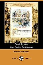 Droll stories : collected from the abbeys of Touraine = Les contes drolatiques
