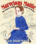 Marvelous Mattie : how Margaret E. Knight became an inventor