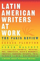 Latin American writers at work : the Paris review