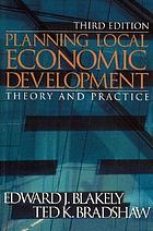 Planning local economic development : theory and practice