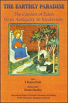 The Earthly paradise : the Garden of Eden from antiquity to modernity