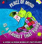 Peace of mind is a blanket that purrs : a Rose is Rose book.