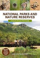 National parks and nature reserves : a South African field guide