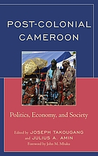 Post-colonial Cameroon : politics, economy, and society