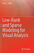 Low-rank and sparse modeling for visual analysis