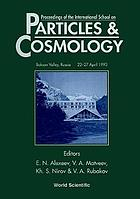Proceedings of the International School on Particles & Cosmology, Baksan Valley, Russia, 22-27 April 1993