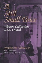 A still small voice : women, ordination, and the church