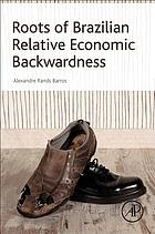 Roots of Brazilian relative economic backwardness