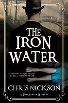 The iron water : an Inspector Tom Harper novel