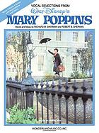 Mary Poppins : vocal selections from Walt Disney's Mary Poppins, words and music