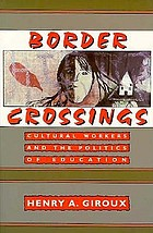 Border crossings : cultural workers and the politics of education