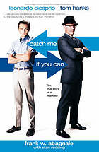 Catch me if you can : the amazing true story of the most extraordinary liar in the history of fun and profit