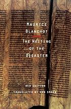 The writing of the disaster = (L'ecriture du désastre)
