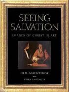 Seeing salvation : images of Christ in art