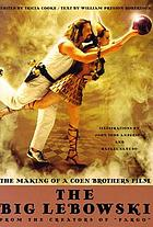 The big Lebowski : the making of a Coen brothers film