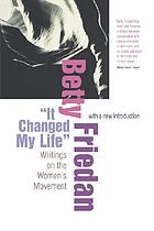 It changed my life : writings on the women's movement
