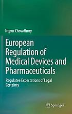 European regulation of medical devices and pharmaceuticals : regulatee expectations of legal certainty