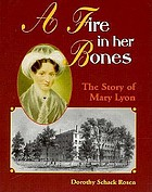 A fire in her bones : the story of Mary Lyon