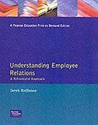 Understanding employee relations : a behavioural approach