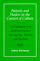 Patients and healers in the context of culture : an exploration of the borderland between anthropology, medicine, and psychiatry