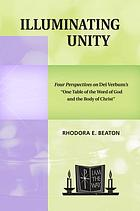 Illuminating unity : four perspectives on Dei Verbum's