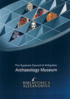 Bibliotheca Alexandrina : the Archaeology Museum