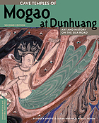 Cave temples of Mogao at Dunhuang : art and history on the Silk Road