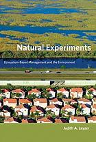 Natural experiments : ecosystem-based management and the environment